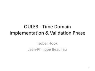 OULE3 - Time Domain Implementation & Validation Phase