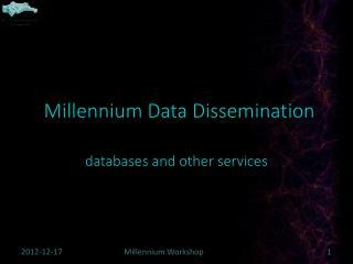 Millennium Data Dissemination