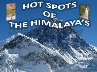 HOT SPOTS  OF  THE HIMALAYA 'S