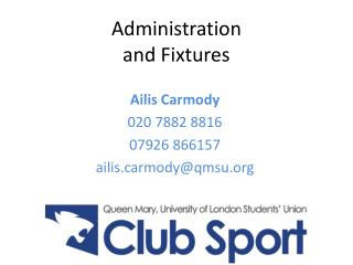 Administration  and Fixtures