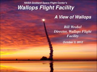 NASA Goddard  Space Flight Center�s  Wallops Flight Facility