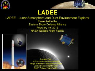 LADEE LADEE - Lunar Atmosphere and Dust Environment  Explorer Presented to the