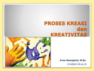 PROSES KREASI  dan KREATIVITAS