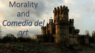 Morality and  Comedia  del art