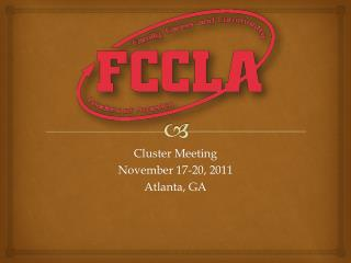 Cluster Meeting November 17-20, 2011 Atlanta, GA