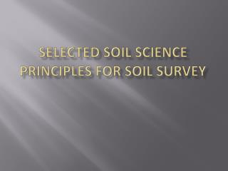 Selected Soil SCIENCE principles for soil survey
