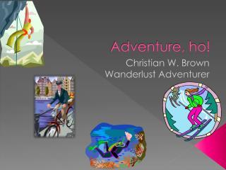 Adventure, ho!