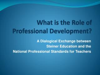 What is the Role of Professional Development?