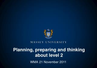 Planning, preparing and thinking about level 2