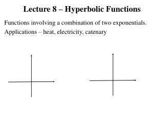 Lecture 8 – Hyperbolic Functions