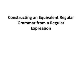 Constructing an Equivalent Regular Grammar from a Regular Expression