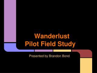 Wanderlust Pilot Field Study