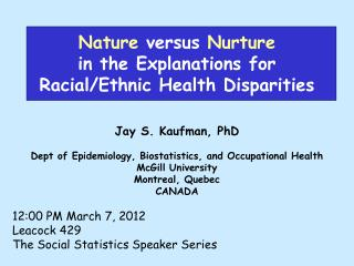 Nature  versus  Nurture in the Explanations for  Racial/Ethnic Health Disparities