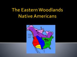 The Eastern Woodlands Native Americans