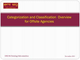 Categorization and Classification  Overview  for Offsite Agencies