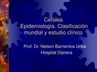 Cefalea  Epidemiolog a. Clasificaci n mundial y estudio cl nico