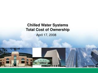 Chilled Water Systems Total Cost of Ownership