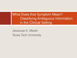What Does that Symptom Mean? Classifying Ambiguous Information in the Clinical Setting