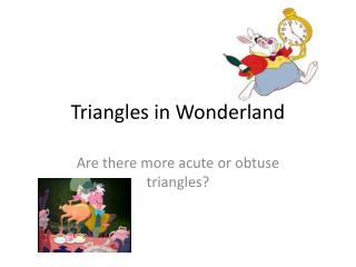 Triangles in Wonderland