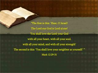 �The first is this: �Hear, O Israel! The Lord our God is Lord alone!