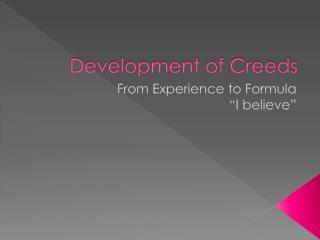 Development of Creeds