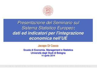 Jacopo Di Cocco Scuola di Economia, Management e Statistica Universit� degli Studi di Bologna