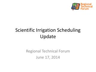 Scientific Irrigation Scheduling Update