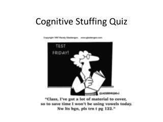 Cognitive Stuffing Quiz