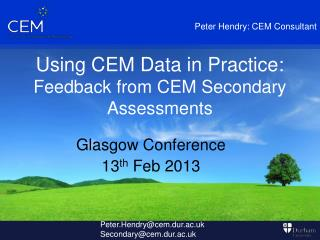 Using CEM Data in Practice: F eedback from CEM Secondary Assessments