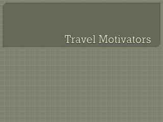 Travel Motivators