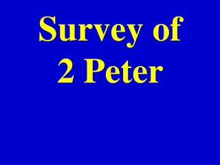 Survey of  2 Peter