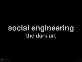 social engineering the dark art