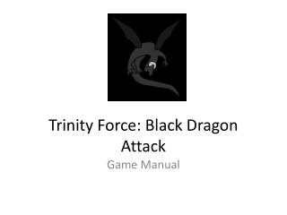 Trinity Force: Black Dragon Attack