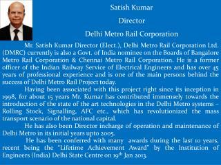 Satish Kumar    Director   Delhi Metro Rail Corporation