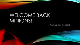 Welcome Back Minions!