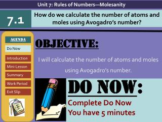 Objective: I will  calculate the number of atoms and moles using Avogadro's number.