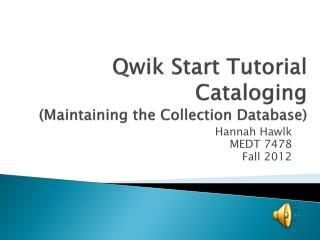 Qwik  Start Tutorial Cataloging (Maintaining the Collection Database)