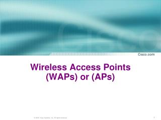 Wireless Access Points (WAPs) or (APs)