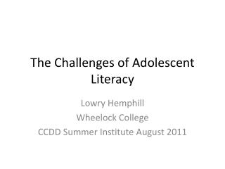 The Challenges of Adolescent Literacy