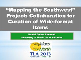 """Mapping the Southwest "" Project: Collaboration for Curation of Wide-format Items"