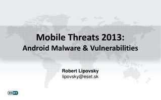 Mobile Threats 2013: Android Malware & Vulnerabilities