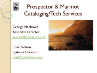 Prospector &  Marmot Cataloging/Tech Services
