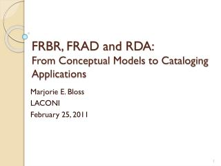 FRBR, FRAD and RDA:  From Conceptual Models to Cataloging Applications