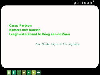Casus Parteon Kamers met Kansen Leeghwaterstraat  te Koog aan de Zaan