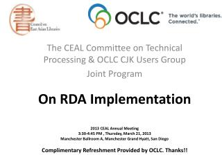 The CEAL Committee on Technical Processing & OCLC CJK Users Group Joint Program