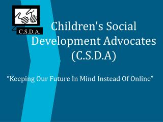 Children's Social Development Advocates (C.S.D.A)