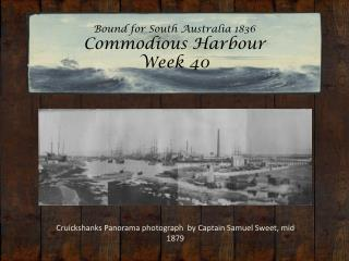 Bound for South Australia 1836  Commodious  Harbour Week 40