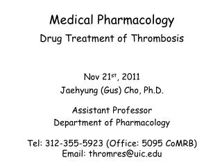 Nov 21 st , 2011 Jaehyung  (Gus) Cho, Ph.D . Assistant Professor Department of Pharmacology