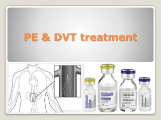 PE & DVT treatment