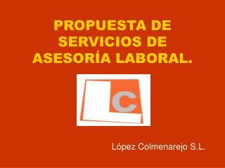 PROPUESTA DE SERVICIOS DE ASESOR A LABORAL.
